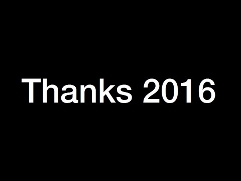 2016: YEAR IN REVIEW - Thanks 2016