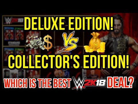 WWE 2K18 News: Which Is The Better Deal!? COLLECTOR'S Vs DELUXE EDITION! [#WWE2K18 News]