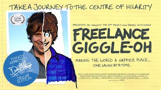 """Freelance Giggle-oh"" - The 2nd Thingy from Daniel Hutchings"