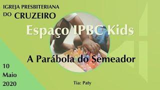Espaço IPBC Kids - A Parábola do Semeador  #EP08