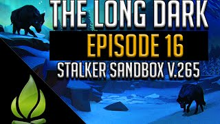 Let's Play The Long Dark - Stalker Sandbox v.265 - Episode 16