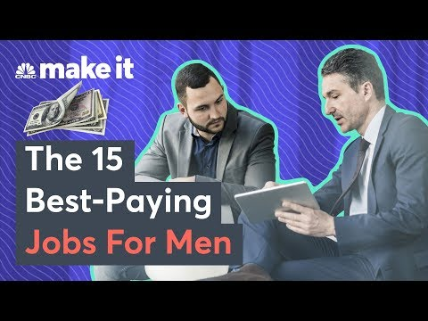 The 15 Best-Paying Jobs For Men In 2018