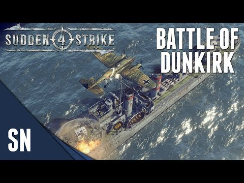 Battle of Dunkirk! - Sudden Strike 4 - Dunkirk: German Campaign