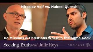 Do Muslims & Christians Worship the Same God? - Prof. Miroslav Volf vs. Nabeel Qureshi