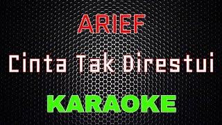 Download Arief - Cinta Tak Direstui [Karaoke] | LMusical