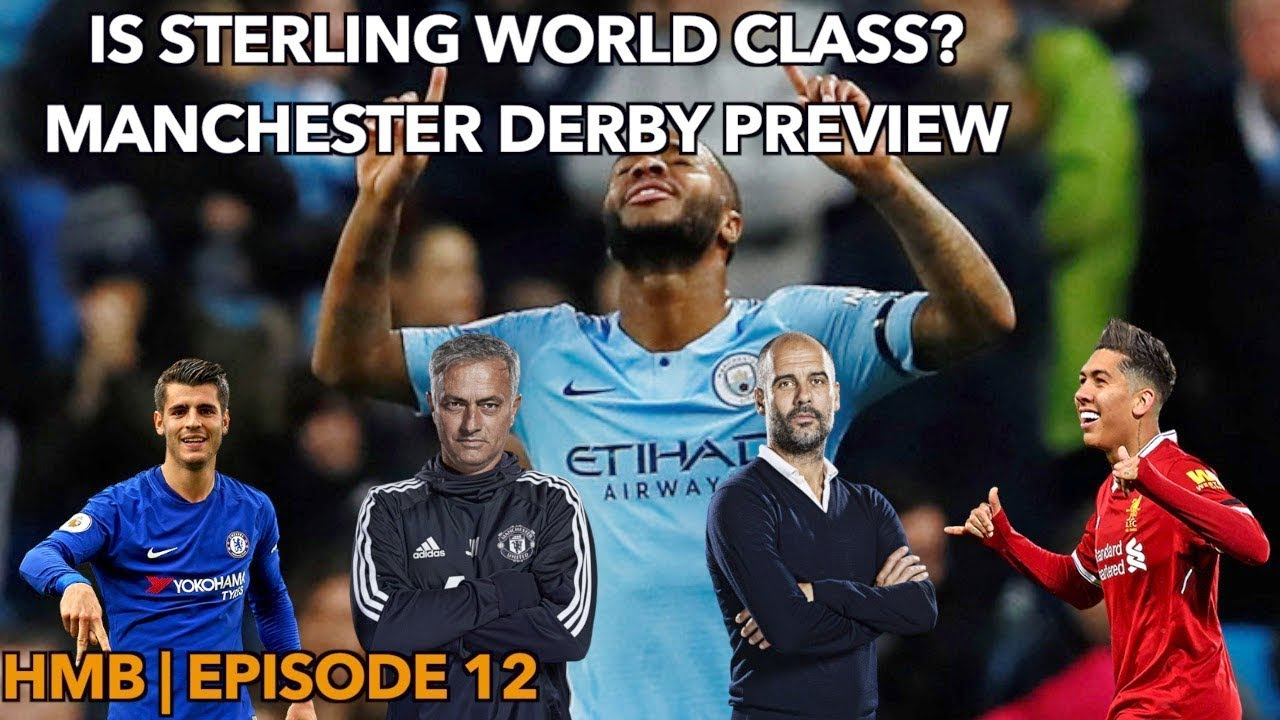 Hope Meets Banter Episode 12 | Is Sterling World Class? Emery's Arsenal,  Manchester Derby Preview - video