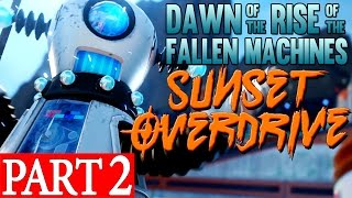 Sunset Overdrive Dawn of the Rise of the Fallen Machines DLC GAMEPLAY WALKTHROUGH Part 2