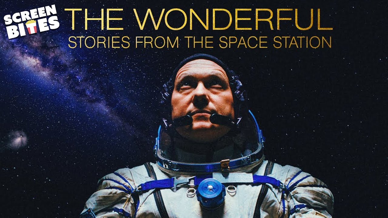 The Wonderful: Stories From the Space Station   Screen Bites