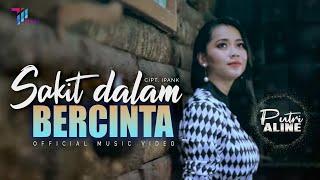 Download Putri Aline - SAKIT DALAM BERCINTA [Official Music Video]