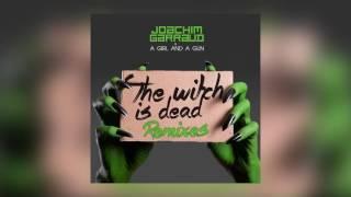 Joachim Garraud & A Girl And A Gun - The Witch Is Dead (Niels Van Gogh Remix) [Cover Art]