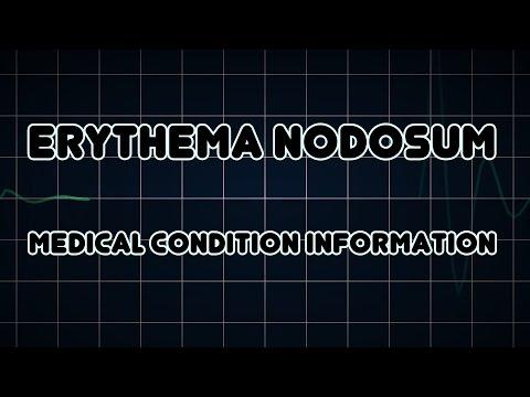 Erythema nodosum (Medical Condition)