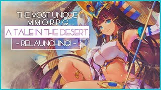 One Of The Most Unique MMORPGs - A Tale In The Desert - Relaunches!