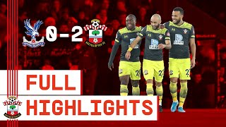 HIGHLIGHTS: Crystal Palace 0-2 Southampton | Premier League