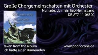 Große Chorgemeinschaft mit Orchester - Nun ade, du mein lieb Heimatland