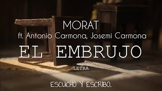 Morat - El Embrujo ft. Antonio Carmona, Josemi Carmona (LETRA)