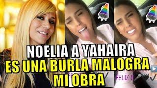 Fuego! Noelia Le Dice A Yahaira Es Una Burla Malograr Mi Obra Tras  De Tu