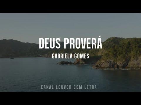 Download Deus proverá Gabriela Gomes COM LETRA