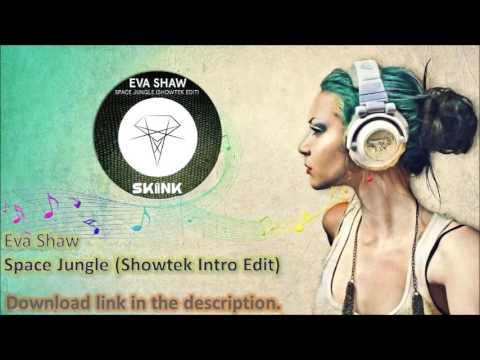 Eva Shaw - Space Jungle (Showtek Intro Edit)
