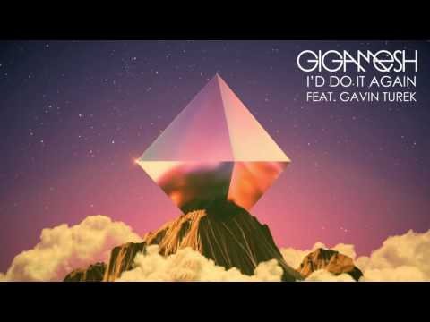 Gigamesh - I'd Do It Again (feat. Gavin Turek)