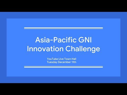 Asia-Pacific GNI Innovation Challenge Town Hall - December 11, 2018
