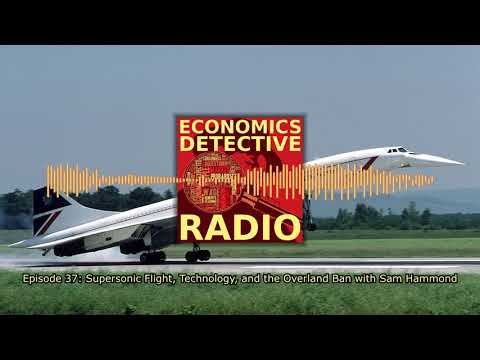 Supersonic Flight, Technology, and the Overland Ban with Sam Hammond