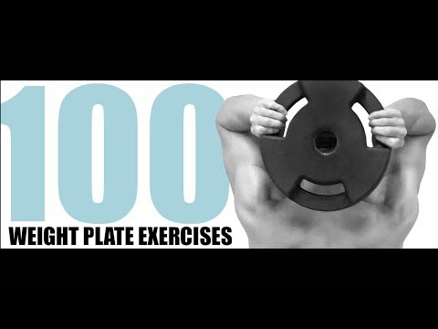 100 WEIGHT PLATE EXERCISES AND MUSCLES THEY TARGET