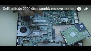 Dell Latitude 2100 disassembly remove motherboard/ram/hard drive etc
