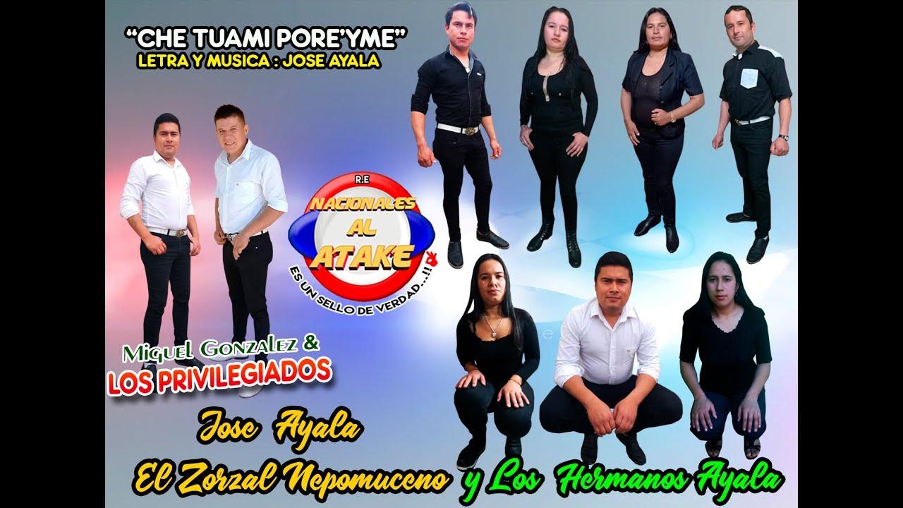 LOS PRIVILEGIADOS Ft. JOSE AYALA EL ZORZAL NEPOMUCENO Y LOS HERMANOS AYALA - CHE TUAMI PORE'YME