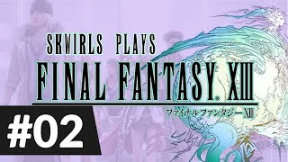 "Skwirls plays Final Fantasy 13 (PC)! Ep. 2 - ""This early in the game, and I missed a save point?!"""
