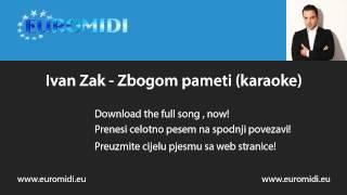 Zbogom pameti - Ivan Zak (karaoke)