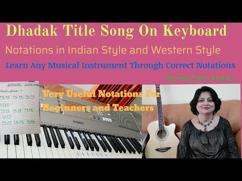 Dhadak Song On Keyboard With Notations In Indian Style And Western Style