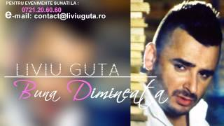 Repeat youtube video LIVIU GUTA  - BUNA DIMINEATA