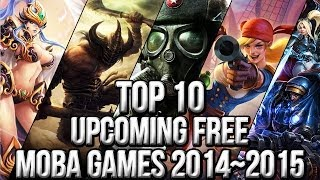 Top 10 Upcoming Free MOBA Games 2014~2015 | FreeMMOStation.com