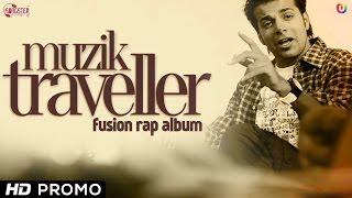 Muzik Traveller - Song Teaser by Rapperiya Baalam Feat. Abid Ali Khan