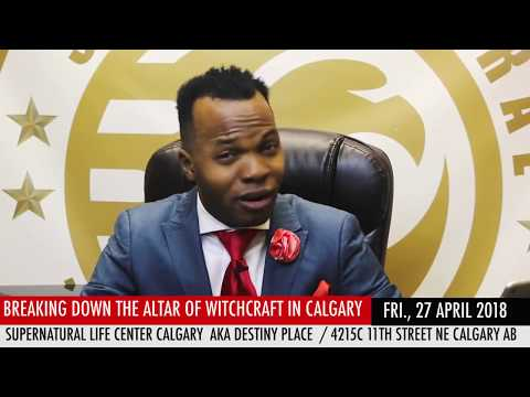 Breaking the Altar Of Witchcraft in Calgary with Apostle Bible Davids
