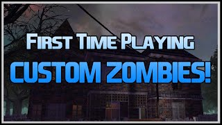 First Time Playing A Custom Zombies Map!