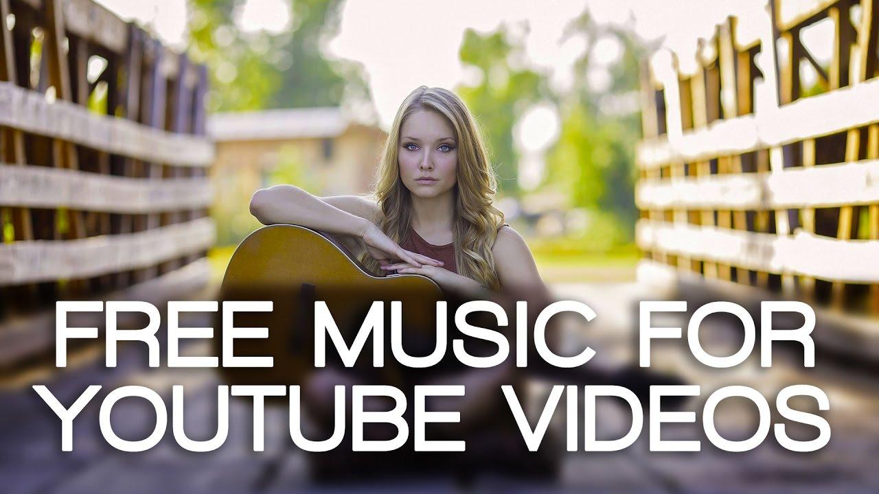 Free Music For Youtube Videos Música Gratis Para Videos De Youtube Youtube