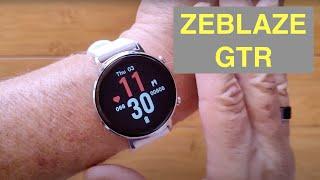 ZEBLAZE GTR 3ATM Smartwatch: Unbox & 1st Look