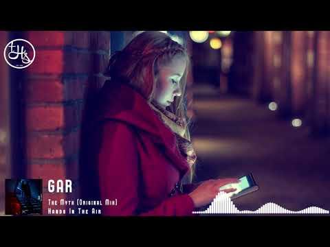 GAR - The Myth (Original Mix) [Hands In The Air]