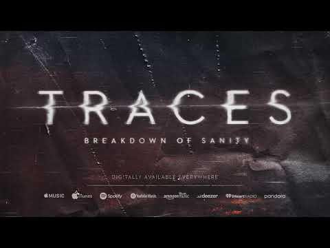 Breakdown of Sanity – Traces