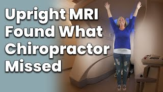 Upright MRI Found What Chiropractor Missed