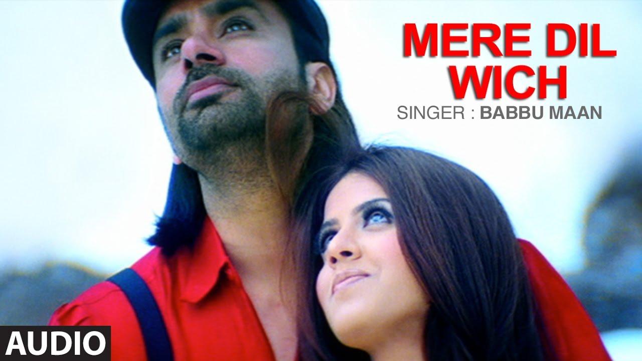 Babbu Maan Mere Dil Wich Full Audio Song Pyaas Punjabi Songs T Series Apna Punjab Youtube