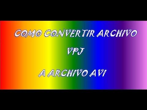Como convertir un archivo vpj a un archivo avi.