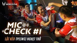 Mic Check #1: LẬT KÈO TPEwc NGHẸT THỞ | AWC 2019