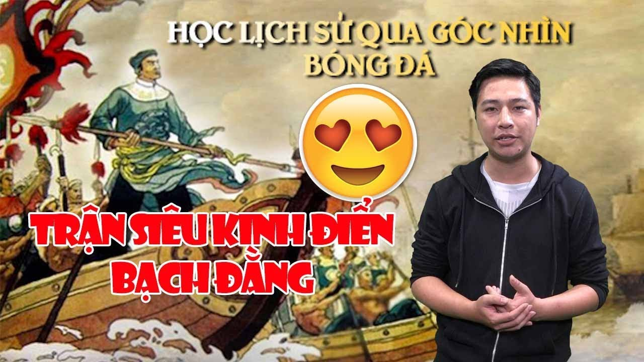 Học Lịch Sử bằng bóng đá | Vua Ngô Quyền giả vờ thua dụ quân Nam Hán vào bãi cọc và cái kết (Bài 3)