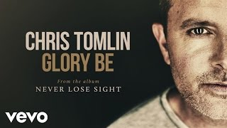 Watch Chris Tomlin Glory Be video