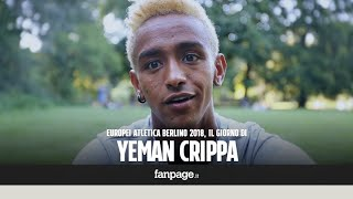 Europei Berlino 2018 Yeman Crippa, la speranza italiana che viene dall'Etiopia
