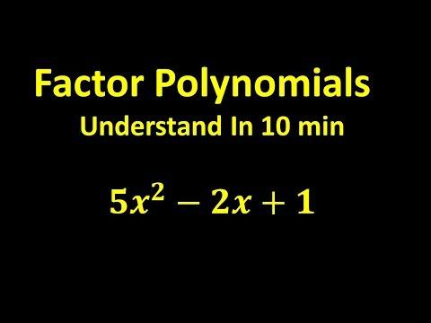 Factor Polynomials - Understand In 10 min