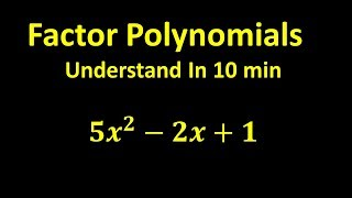 Factor Polynomials - Undeŗstand In 10 min