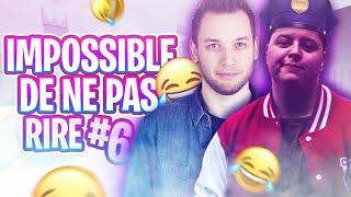 IMPOSSIBLE DE NE PAS RIRE #6